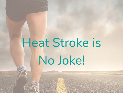 Heat Stroke is No Joke!